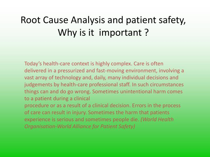 Root cause analysis and patient safety why is it important