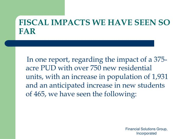 FISCAL IMPACTS WE HAVE SEEN SO FAR