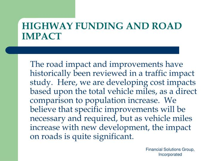 HIGHWAY FUNDING AND ROAD IMPACT