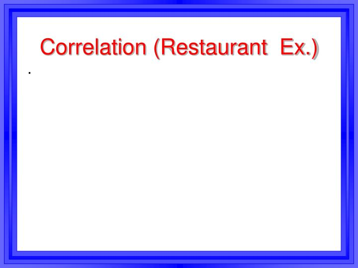 Correlation (Restaurant  Ex.)