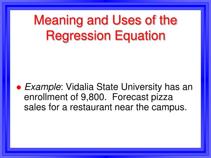 Meaning and Uses of the Regression Equation