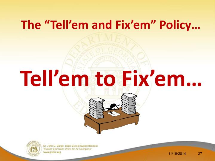 "The ""Tell'em and Fix'em"" Policy…"