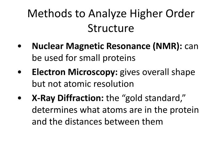 Methods to Analyze Higher Order Structure