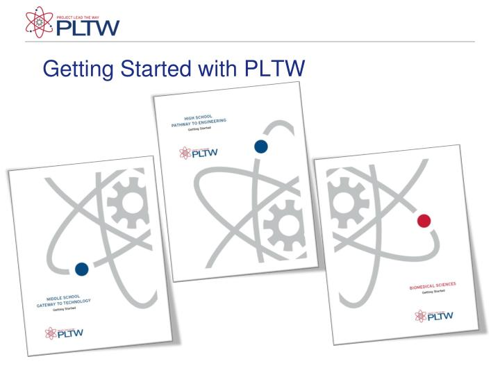 Getting Started with PLTW