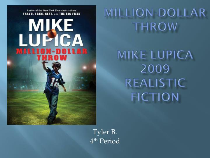 PPT - Million-Dollar Throw Mike Lupica 2009 Realistic Fiction ...
