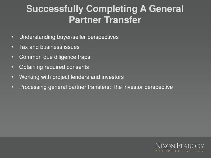 Successfully Completing A General Partner Transfer