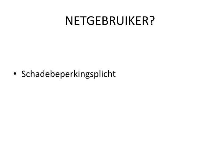 NETGEBRUIKER?