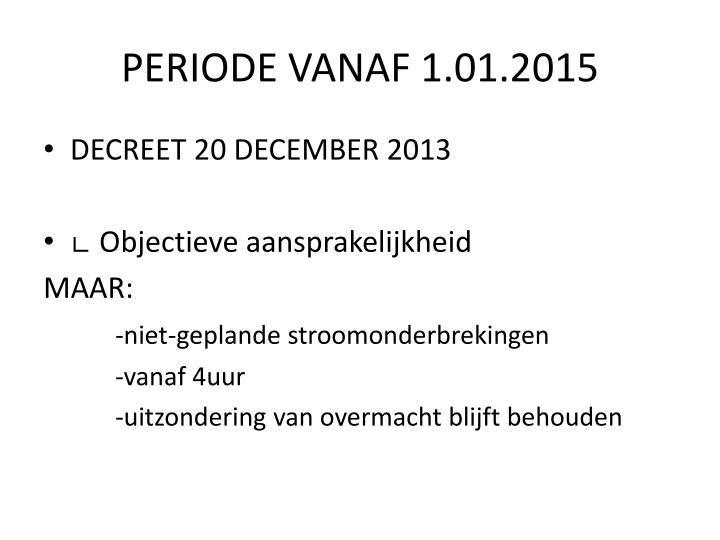 PERIODE VANAF 1.01.2015