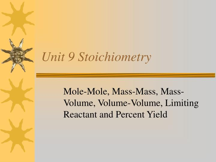 Unit 9 Stoichiometry