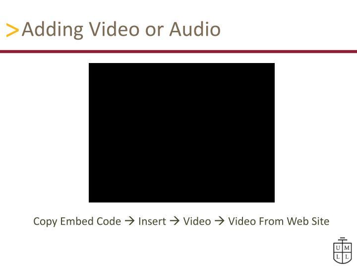 Adding Video or Audio