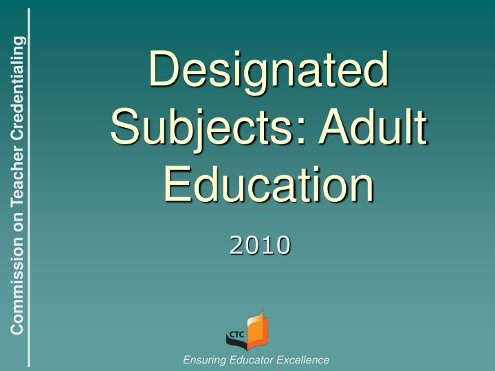Designated subjects adult education