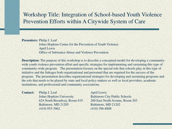 Workshop Title: Integration of School-based Youth Violence Prevention Efforts within A Citywide Syst...