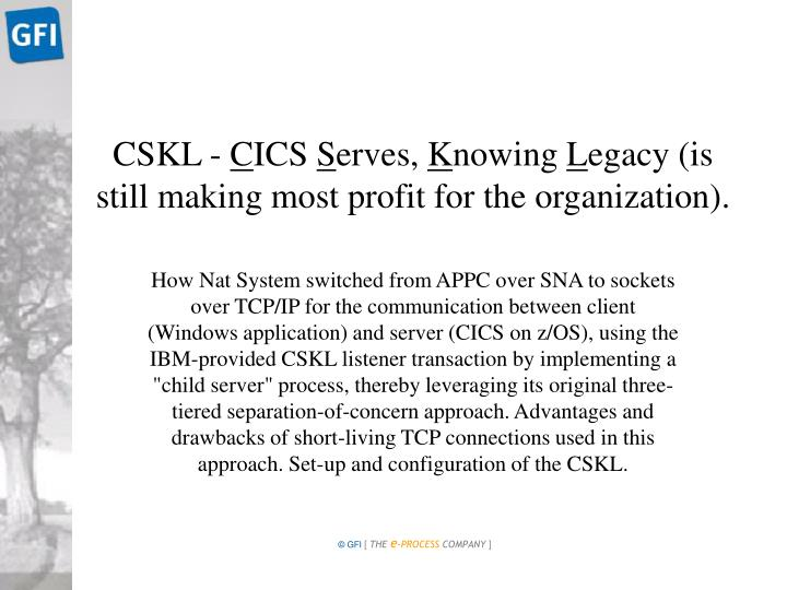 Cskl c ics s erves k nowing l egacy is still making most profit for the organization