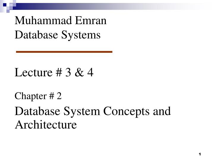 Lecture # 3 & 4