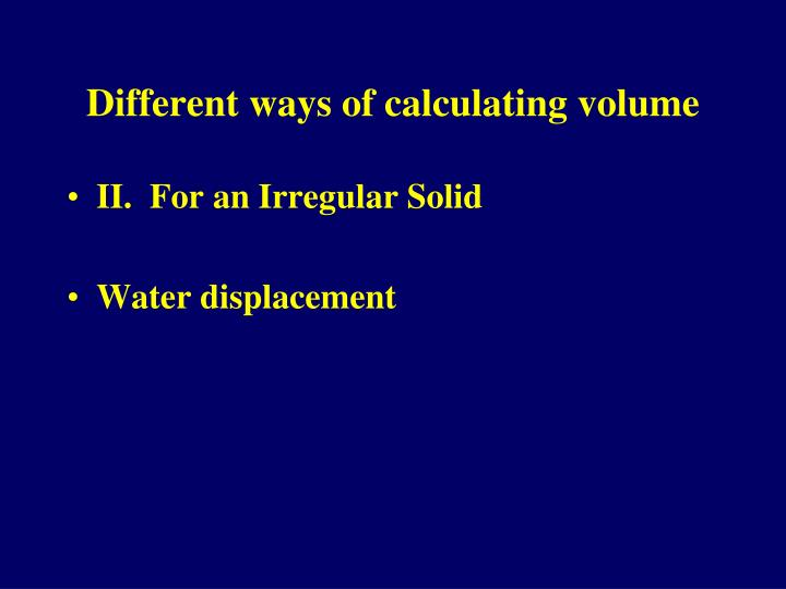 Different ways of calculating volume