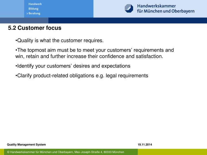 Quality is what the customer requires.