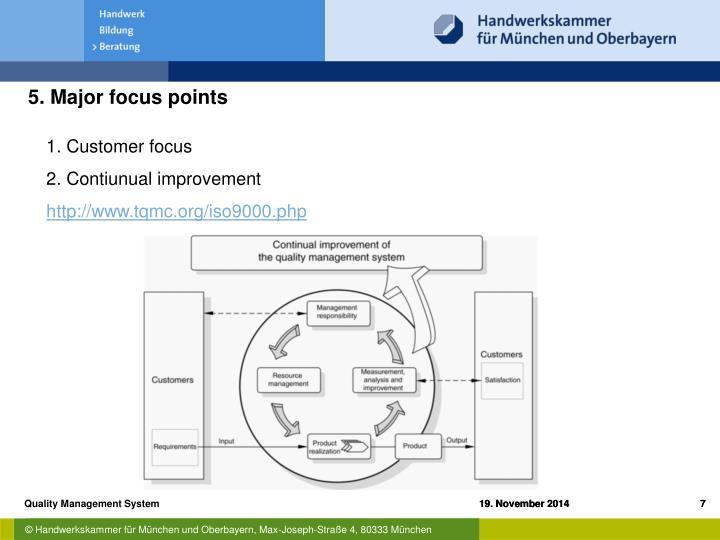 5. Major focus points