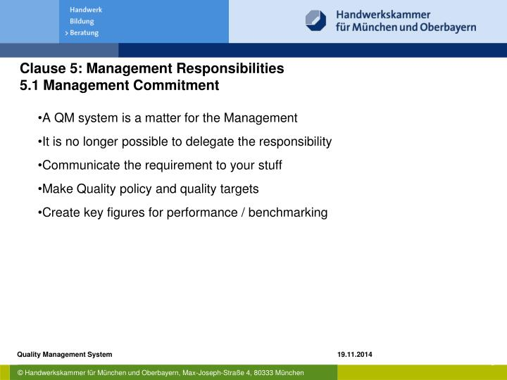 A QM system is a matter for the Management