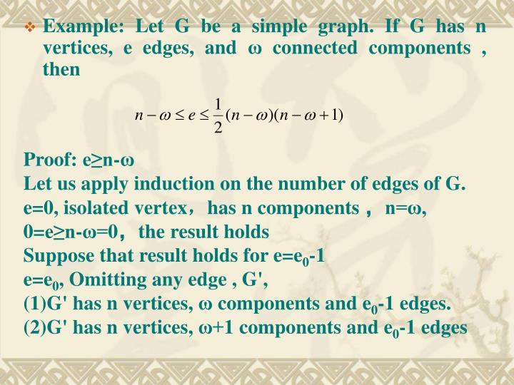 Example: Let G be a simple graph. If G has n vertices, e edges, and ω