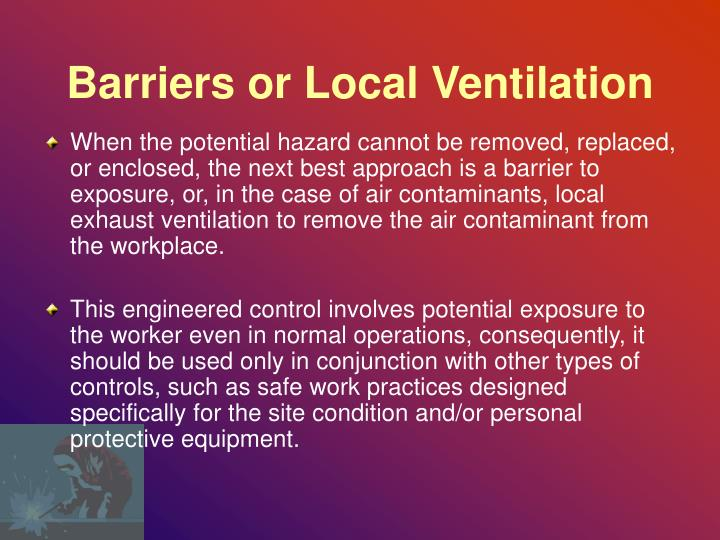 Barriers or Local Ventilation