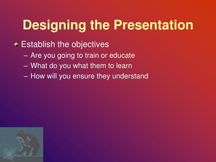 Designing the Presentation