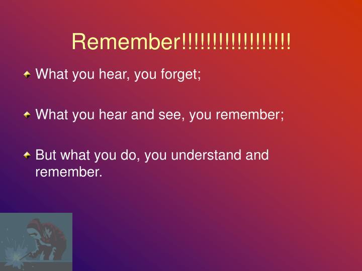 Remember!!!!!!!!!!!!!!!!!!