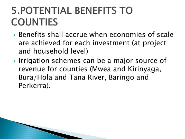 5.POTENTIAL BENEFITS TO COUNTIES