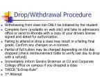drop withdrawal procedure