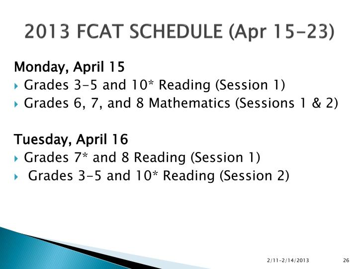 2013 FCAT SCHEDULE (Apr 15-23)