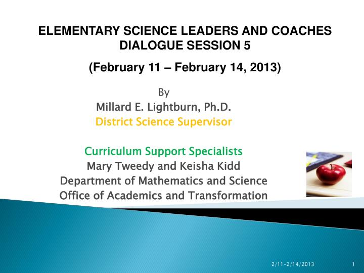 ELEMENTARY SCIENCE LEADERS AND COACHES DIALOGUE SESSION 5