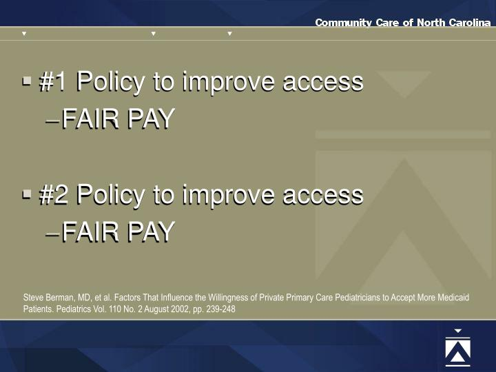#1 Policy to improve access