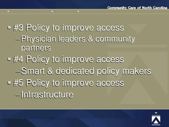 #3 Policy to improve access