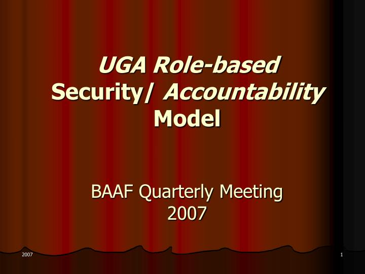 uga role based security accountability model baaf quarterly meeting 2007