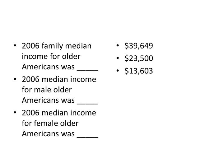 2006 family median income for older Americans was _____