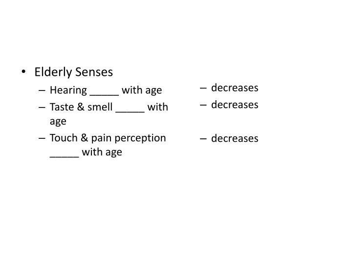 Elderly Senses
