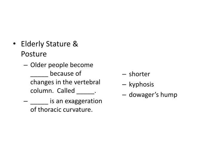 Elderly Stature & Posture