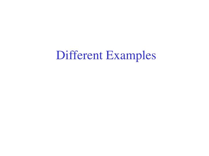 Different Examples