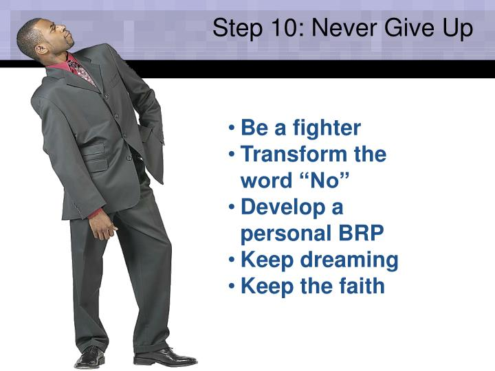 Step 10: Never Give Up