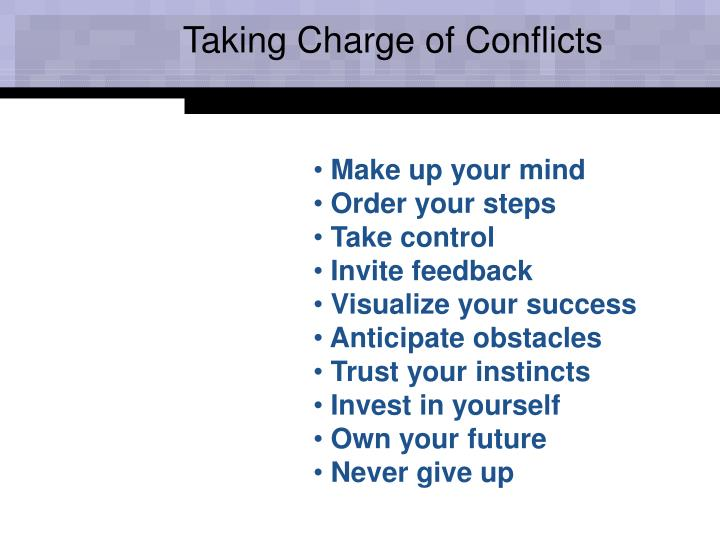 Taking Charge of Conflicts