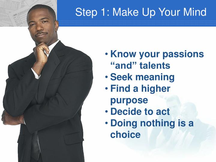 Step 1: Make Up Your Mind
