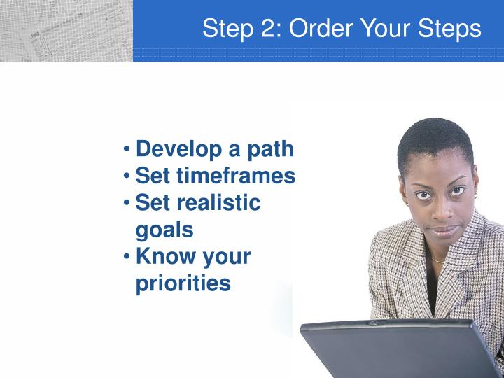 Step 2: Order Your Steps