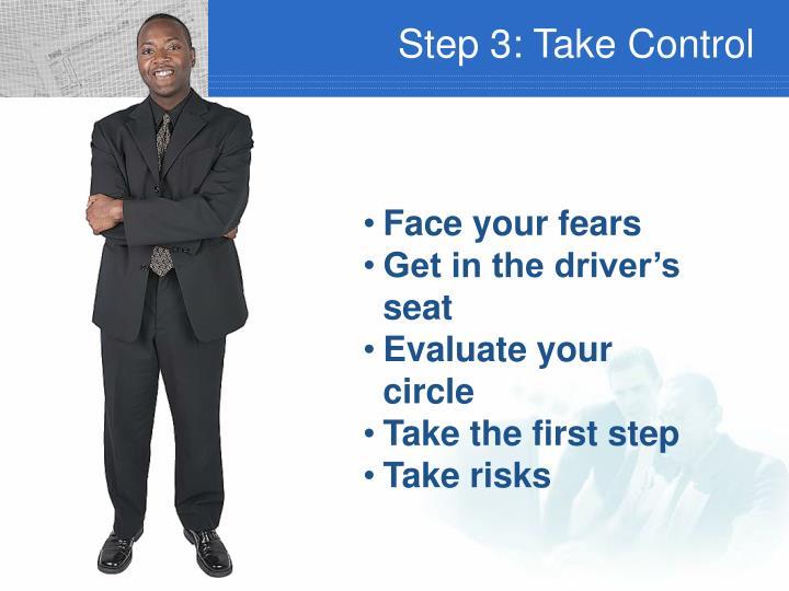 Step 3: Take Control