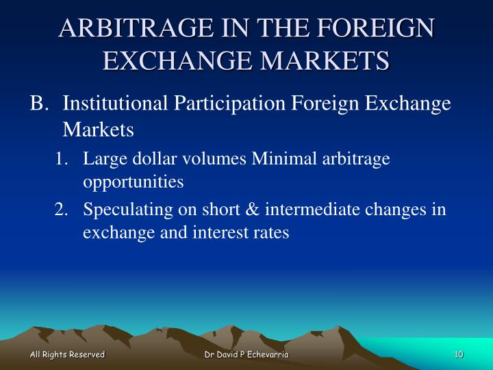 ARBITRAGE IN THE FOREIGN EXCHANGE MARKETS