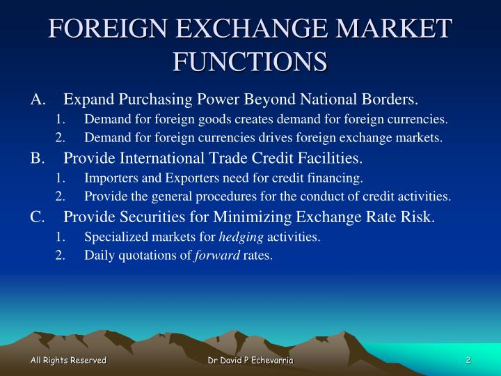 FOREIGN EXCHANGE MARKET FUNCTIONS