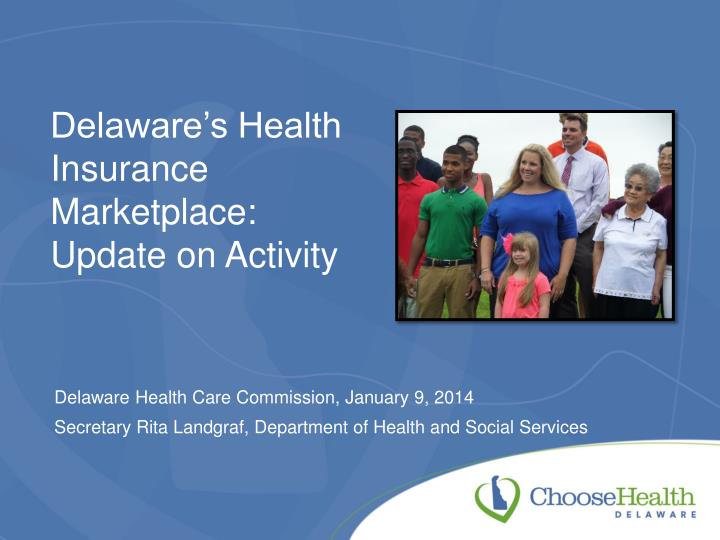 Delaware s health insurance marketplace update on activity