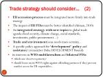 trade strategy should consider 2