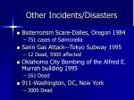 other incidents disasters