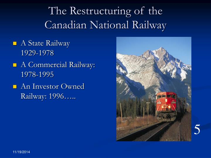 The Restructuring of the               Canadian National Railway