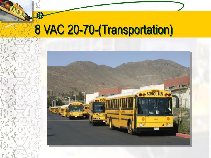 8 VAC 20-70-(Transportation)
