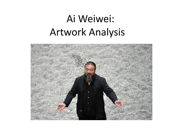 Ai weiwei artwork analysis